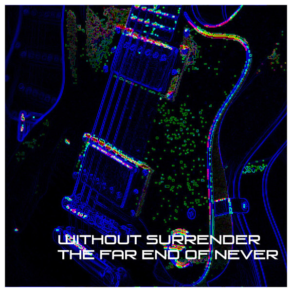 Without Surrender- The Far End of Never